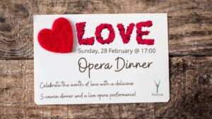 LOVE! 28 Feb Opera Dinner at Vinifera